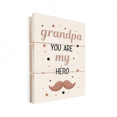Vaderdag - Grandpa you are my hero - vaderdaggeschenk Vurenhout