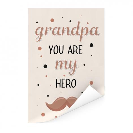 Vaderdag - Grandpa you are my hero - vaderdaggeschenk Poster