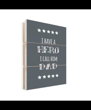 Vaderdag - I have a hero I call him dad Vurenhout